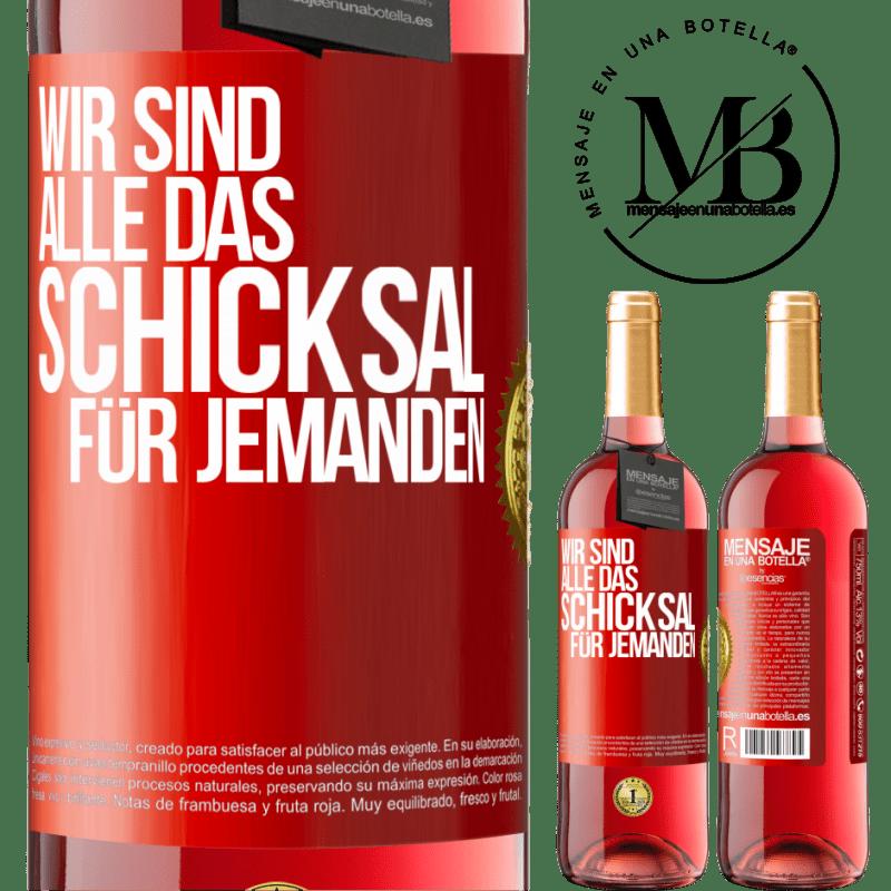 24,95 € Kostenloser Versand | Roséwein ROSÉ Ausgabe Wir sind alle das Schicksal eines Menschen Rote Markierung. Anpassbares Etikett Junger Wein Ernte 2020 Tempranillo
