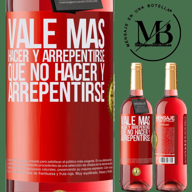 24,95 € Envoi gratuit | Vin rosé Édition ROSÉ Il vaut mieux faire et se repentir, que ne pas faire et se repentir Étiquette Rouge. Étiquette personnalisable Vin jeune Récolte 2020 Tempranillo