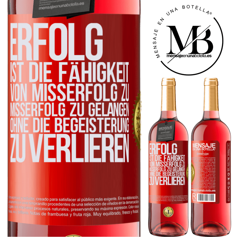 24,95 € Kostenloser Versand | Roséwein ROSÉ Ausgabe Erfolg ist die Fähigkeit, von Misserfolg zu Misserfolg zu gelangen, ohne die Begeisterung zu verlieren Rote Markierung. Anpassbares Etikett Junger Wein Ernte 2020 Tempranillo