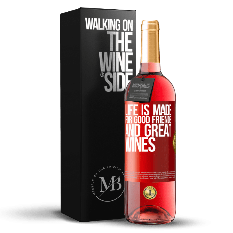 24,95 € Free Shipping   Rosé Wine ROSÉ Edition Life is made for good friends and great wines Red Label. Customizable label Young wine Harvest 2020 Tempranillo