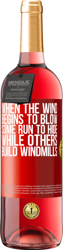 24,95 € Free Shipping   Rosé Wine ROSÉ Edition When the wind begins to blow, some run to hide, while others build windmills Red Label. Customizable label Young wine Harvest 2020 Tempranillo