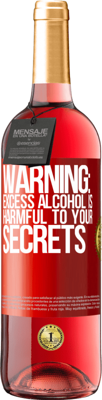 24,95 € Free Shipping   Rosé Wine ROSÉ Edition Warning: Excess alcohol is harmful to your secrets Red Label. Customizable label Young wine Harvest 2020 Tempranillo