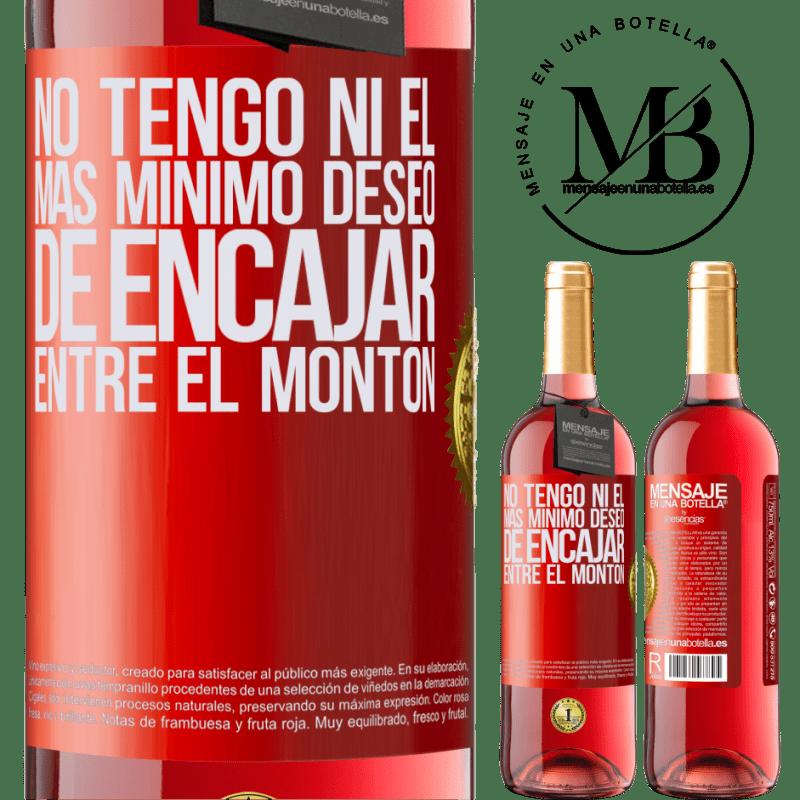 24,95 € Envoi gratuit   Vin rosé Édition ROSÉ Je n'ai pas la moindre envie de rentrer dans le tas Étiquette Rouge. Étiquette personnalisable Vin jeune Récolte 2020 Tempranillo