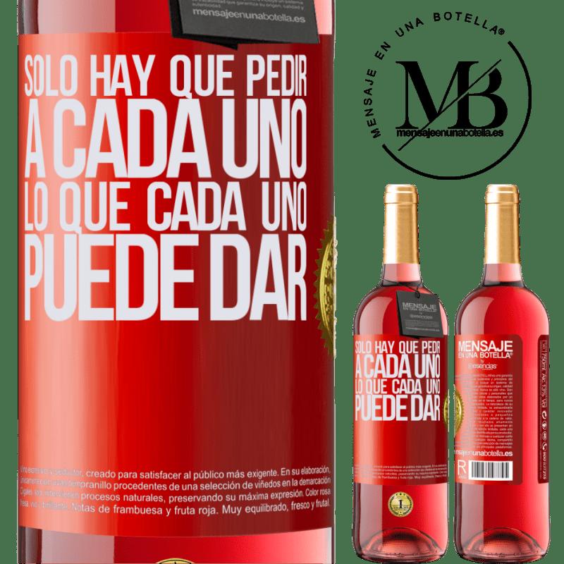24,95 € Envoi gratuit | Vin rosé Édition ROSÉ Il suffit de demander à chacun ce que chacun peut donner Étiquette Rouge. Étiquette personnalisable Vin jeune Récolte 2020 Tempranillo