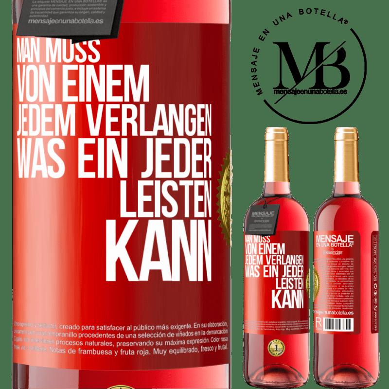 24,95 € Kostenloser Versand | Roséwein ROSÉ Ausgabe Sie müssen nur jeden fragen, was jeder geben kann Rote Markierung. Anpassbares Etikett Junger Wein Ernte 2020 Tempranillo