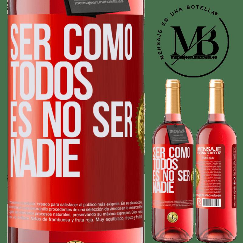 24,95 € Envoi gratuit | Vin rosé Édition ROSÉ Être comme tout le monde, c'est être personne Étiquette Rouge. Étiquette personnalisable Vin jeune Récolte 2020 Tempranillo