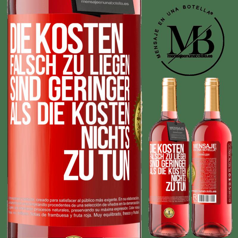 24,95 € Kostenloser Versand | Roséwein ROSÉ Ausgabe Die Kosten, falsch zu liegen, sind geringer als die Kosten, nichts zu tun Rote Markierung. Anpassbares Etikett Junger Wein Ernte 2020 Tempranillo