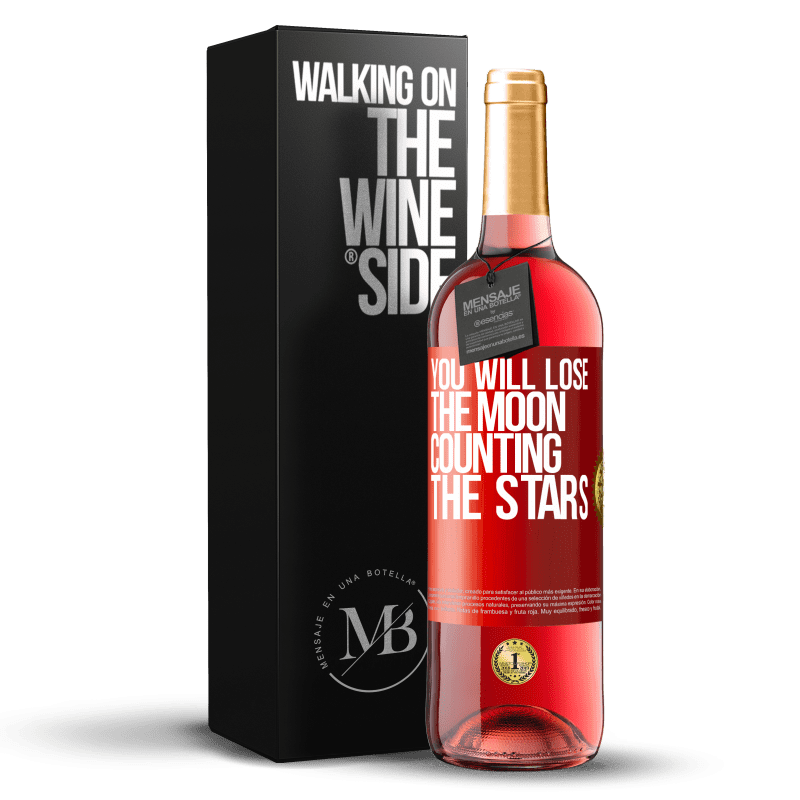 24,95 € Free Shipping | Rosé Wine ROSÉ Edition You will lose the moon counting the stars Red Label. Customizable label Young wine Harvest 2020 Tempranillo
