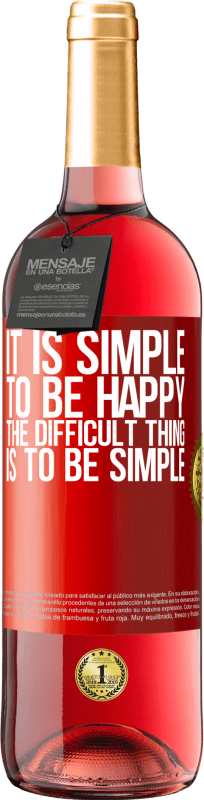 24,95 € Free Shipping | Rosé Wine ROSÉ Edition It is simple to be happy, the difficult thing is to be simple Red Label. Customizable label Young wine Harvest 2020 Tempranillo