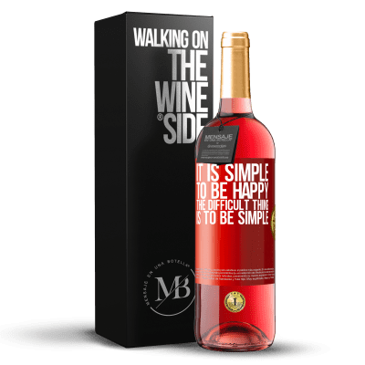 «It is simple to be happy, the difficult thing is to be simple» ROSÉ Edition