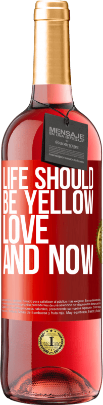 24,95 € Free Shipping | Rosé Wine ROSÉ Edition Life should be yellow. Love and now Red Label. Customizable label Young wine Harvest 2020 Tempranillo