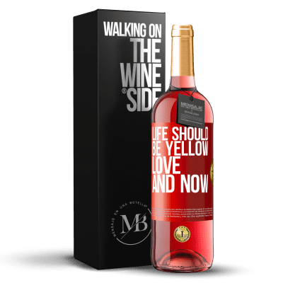 «Life should be yellow. Love and now» ROSÉ Edition