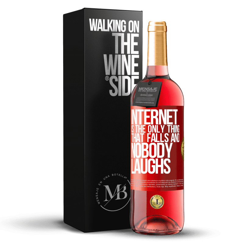 24,95 € Free Shipping | Rosé Wine ROSÉ Edition Internet is the only thing that falls and nobody laughs Red Label. Customizable label Young wine Harvest 2020 Tempranillo