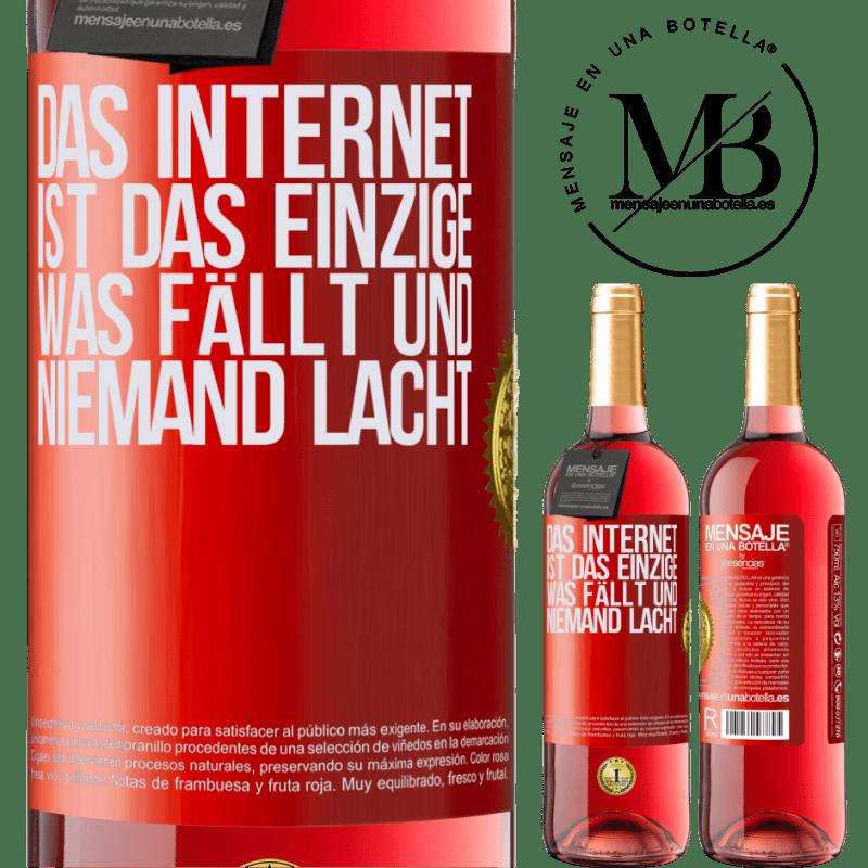 24,95 € Kostenloser Versand | Roséwein ROSÉ Ausgabe Das Internet ist das einzige, was fällt und niemand lacht Rote Markierung. Anpassbares Etikett Junger Wein Ernte 2020 Tempranillo