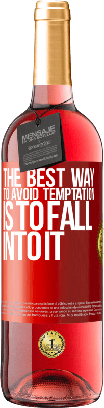 24,95 € Free Shipping | Rosé Wine ROSÉ Edition The best way to avoid temptation is to fall into it Red Label. Customizable label Young wine Harvest 2020 Tempranillo