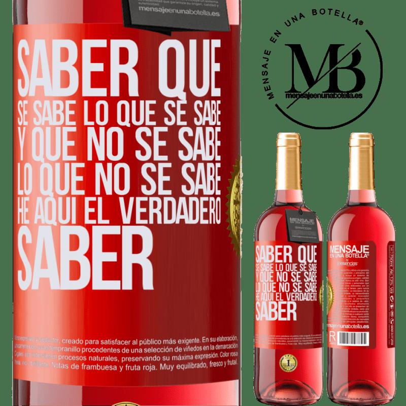 24,95 € Envoi gratuit | Vin rosé Édition ROSÉ Sachez que ce qui est connu est connu et ce qui n'est pas connu voici le vrai savoir Étiquette Rouge. Étiquette personnalisable Vin jeune Récolte 2020 Tempranillo