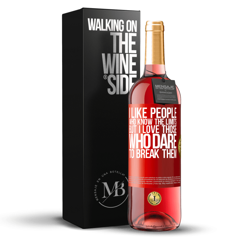 24,95 € Free Shipping   Rosé Wine ROSÉ Edition I like people who know the limits, but I love those who dare to break them Red Label. Customizable label Young wine Harvest 2020 Tempranillo