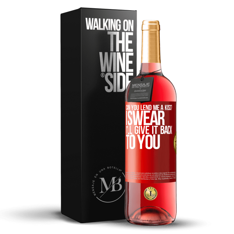 24,95 € Free Shipping   Rosé Wine ROSÉ Edition can you lend me a kiss? I swear I'll give it back to you Red Label. Customizable label Young wine Harvest 2020 Tempranillo