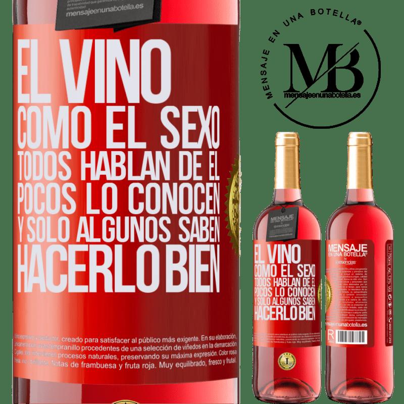 24,95 € Envoi gratuit | Vin rosé Édition ROSÉ Le vin, comme le sexe, tout le monde parle de lui, peu le connaissent et seuls certains savent bien le faire Étiquette Rouge. Étiquette personnalisable Vin jeune Récolte 2020 Tempranillo