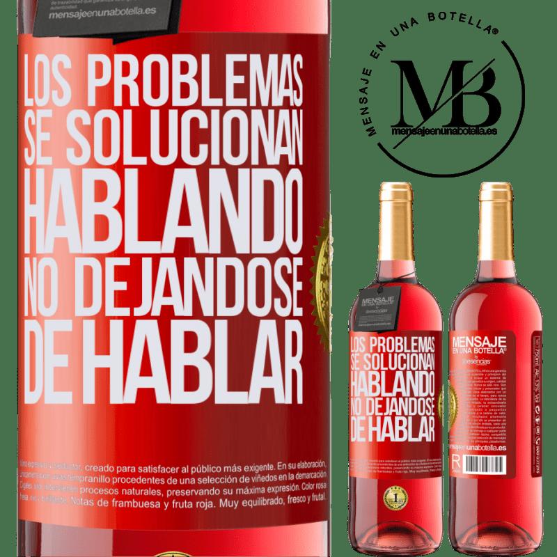 24,95 € Envoi gratuit | Vin rosé Édition ROSÉ Les problèmes sont résolus en parlant, ne cessez pas de parler Étiquette Rouge. Étiquette personnalisable Vin jeune Récolte 2020 Tempranillo