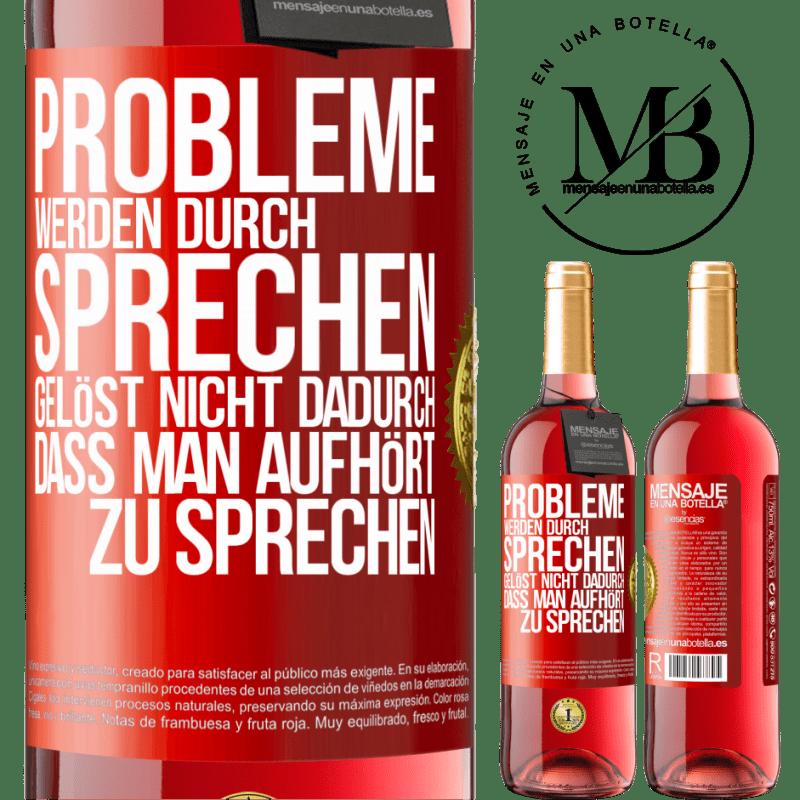 24,95 € Kostenloser Versand | Roséwein ROSÉ Ausgabe Probleme werden durch Sprechen gelöst, nicht durch Aufhören Rote Markierung. Anpassbares Etikett Junger Wein Ernte 2020 Tempranillo