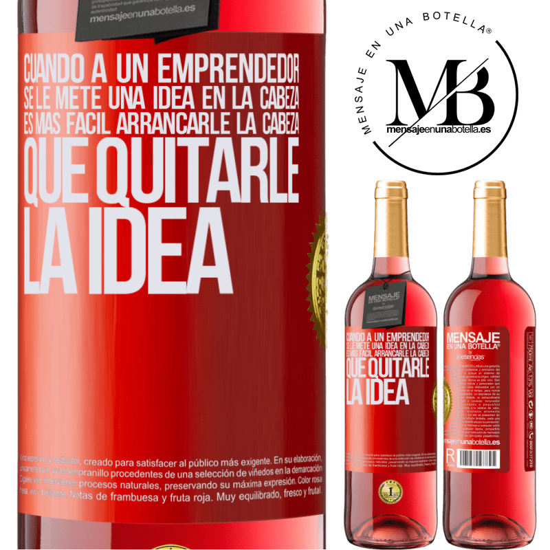 24,95 € Envoi gratuit   Vin rosé Édition ROSÉ Lorsqu'un entrepreneur a une idée en tête, il est plus facile de lui arracher la tête que de lui enlever l'idée Étiquette Rouge. Étiquette personnalisable Vin jeune Récolte 2020 Tempranillo