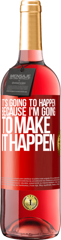 24,95 € Free Shipping | Rosé Wine ROSÉ Edition It's going to happen because I'm going to make it happen Red Label. Customizable label Young wine Harvest 2020 Tempranillo