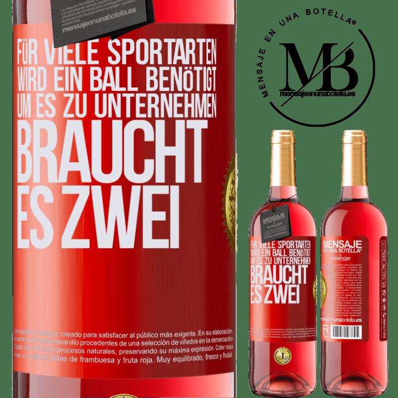 24,95 € Kostenloser Versand | Roséwein ROSÉ Ausgabe Für viele Sportarten wird ein Ball benötigt. Um es zu unternehmen, braucht es zwei Rote Markierung. Anpassbares Etikett Junger Wein Ernte 2020 Tempranillo