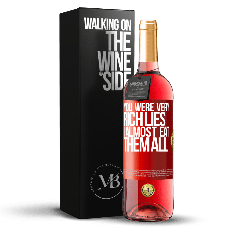 24,95 € Free Shipping | Rosé Wine ROSÉ Edition You were very rich lies. I almost eat them all Red Label. Customizable label Young wine Harvest 2020 Tempranillo