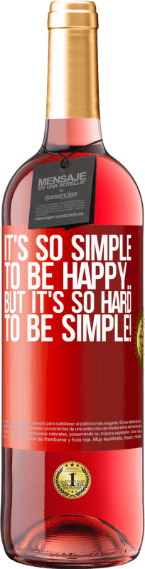 24,95 € Free Shipping | Rosé Wine ROSÉ Edition It's so simple to be happy ... But it's so hard to be simple! Red Label. Customizable label Young wine Harvest 2020 Tempranillo
