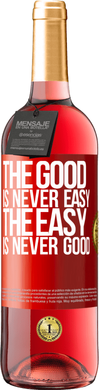 24,95 € Free Shipping | Rosé Wine ROSÉ Edition The good is never easy. The easy is never good Red Label. Customizable label Young wine Harvest 2020 Tempranillo