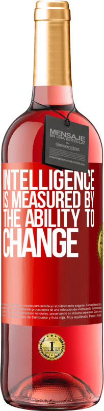 24,95 € Free Shipping | Rosé Wine ROSÉ Edition Intelligence is measured by the ability to change Red Label. Customizable label Young wine Harvest 2020 Tempranillo