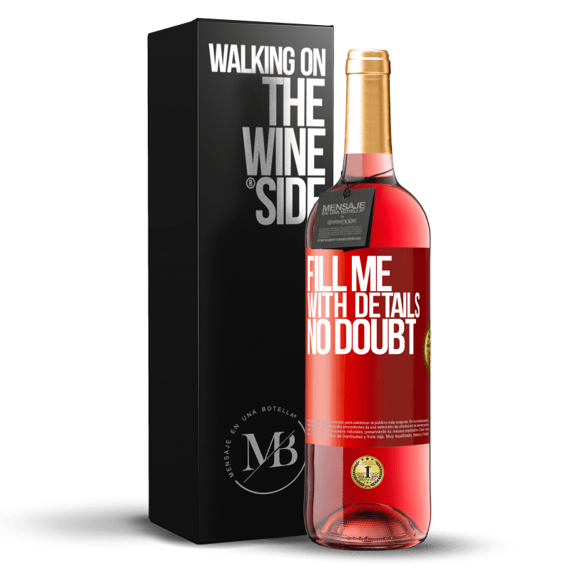 24,95 € Free Shipping | Rosé Wine ROSÉ Edition Fill me with details, no doubt Red Label. Customizable label Young wine Harvest 2020 Tempranillo