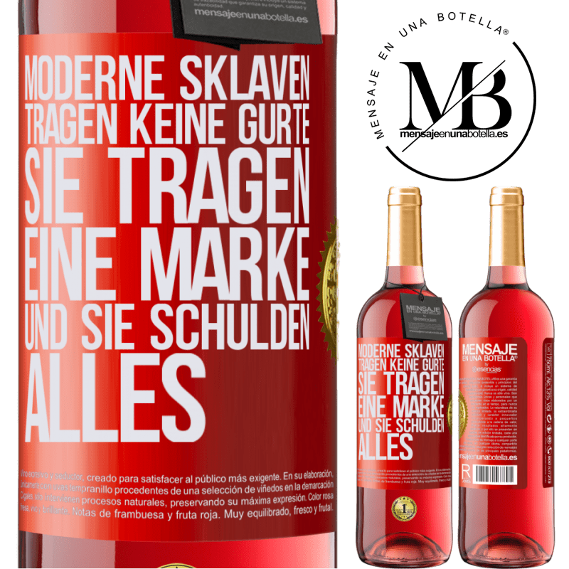 24,95 € Kostenloser Versand   Roséwein ROSÉ Ausgabe Moderne Sklaven tragen keine Gurte. Sie tragen eine Marke und sie schulden alles Rote Markierung. Anpassbares Etikett Junger Wein Ernte 2020 Tempranillo
