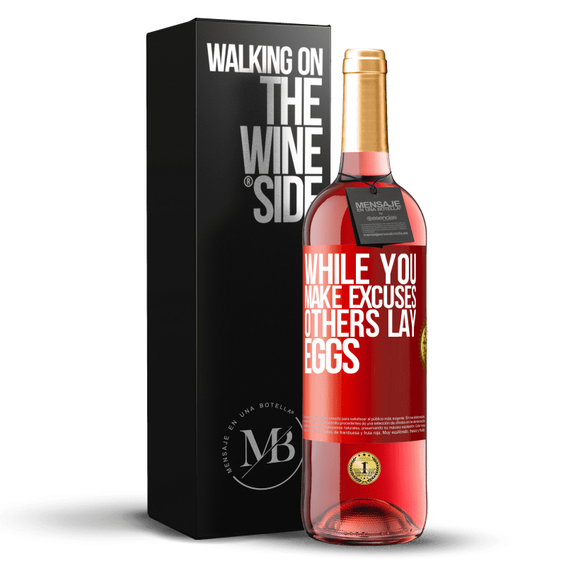 24,95 € Free Shipping | Rosé Wine ROSÉ Edition While you make excuses, others lay eggs Red Label. Customizable label Young wine Harvest 2020 Tempranillo