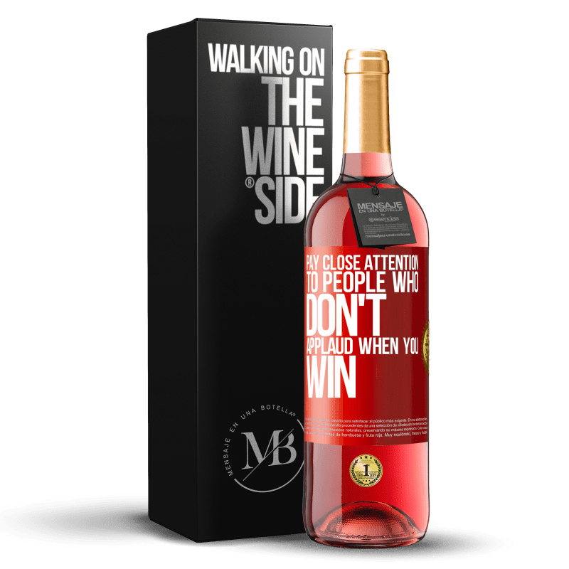 24,95 € Free Shipping | Rosé Wine ROSÉ Edition Pay close attention to people who don't applaud when you win Red Label. Customizable label Young wine Harvest 2020 Tempranillo