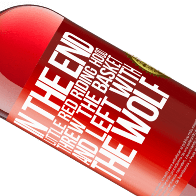 Unique & Personal Expressions. «In the end, Little Red Riding Hood threw the basket and left with the wolf» ROSÉ Edition