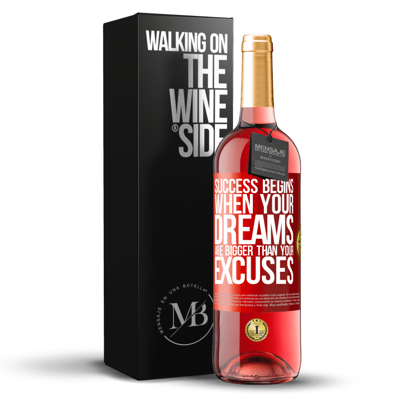 24,95 € Free Shipping | Rosé Wine ROSÉ Edition Success begins when your dreams are bigger than your excuses Red Label. Customizable label Young wine Harvest 2020 Tempranillo