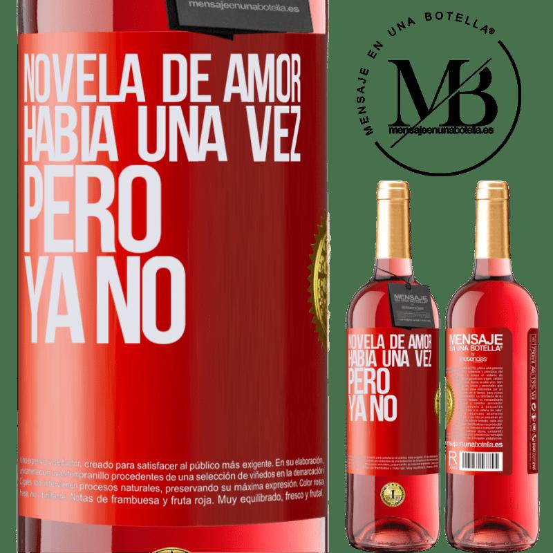 24,95 € Envoi gratuit | Vin rosé Édition ROSÉ Roman d'amour. Il était une fois, mais pas plus Étiquette Rouge. Étiquette personnalisable Vin jeune Récolte 2020 Tempranillo