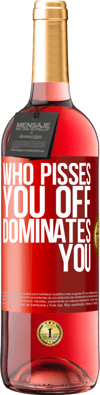 24,95 € Free Shipping   Rosé Wine ROSÉ Edition Who pisses you off, dominates you Red Label. Customizable label Young wine Harvest 2020 Tempranillo