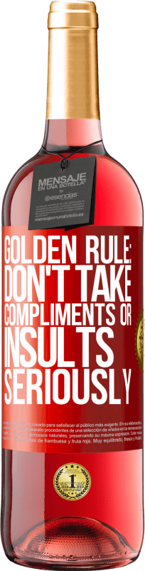 24,95 € Free Shipping | Rosé Wine ROSÉ Edition Golden rule: don't take compliments or insults seriously Red Label. Customizable label Young wine Harvest 2020 Tempranillo