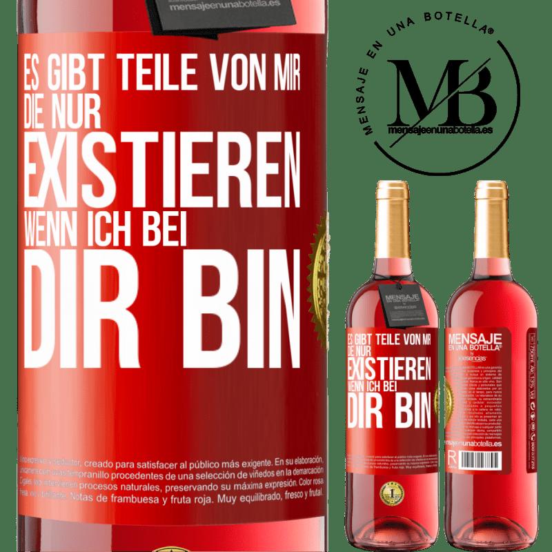 24,95 € Kostenloser Versand | Roséwein ROSÉ Ausgabe Es gibt Teile von mir, die nur existieren, wenn ich bei dir bin Rote Markierung. Anpassbares Etikett Junger Wein Ernte 2020 Tempranillo