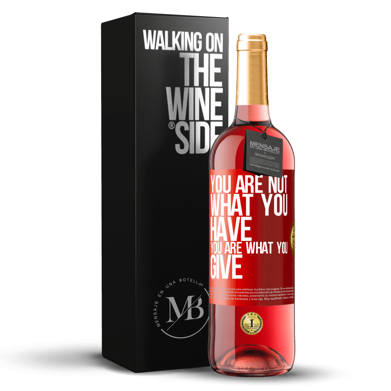 24,95 € Free Shipping | Rosé Wine ROSÉ Edition You are not what you have. You are what you give Red Label. Customizable label Young wine Harvest 2020 Tempranillo