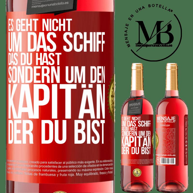 24,95 € Kostenloser Versand | Roséwein ROSÉ Ausgabe Es geht nicht um das Schiff, das Sie haben, sondern um den Kapitän, den Sie sind Rote Markierung. Anpassbares Etikett Junger Wein Ernte 2020 Tempranillo