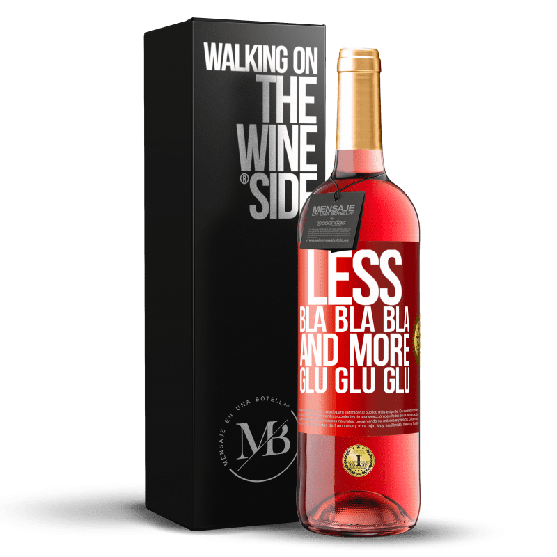 24,95 € Free Shipping | Rosé Wine ROSÉ Edition Less Bla Bla Bla and more Glu Glu Glu Red Label. Customizable label Young wine Harvest 2020 Tempranillo