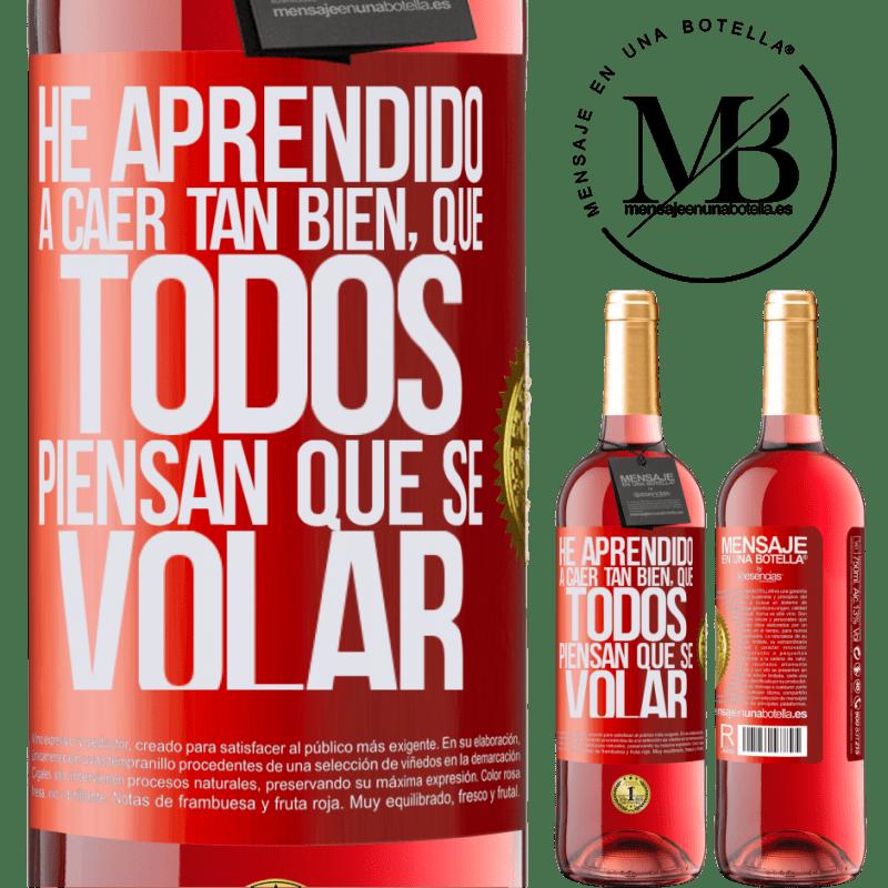 24,95 € Envoi gratuit | Vin rosé Édition ROSÉ J'ai appris à tomber si bien que tout le monde pense que je sais voler Étiquette Rouge. Étiquette personnalisable Vin jeune Récolte 2020 Tempranillo