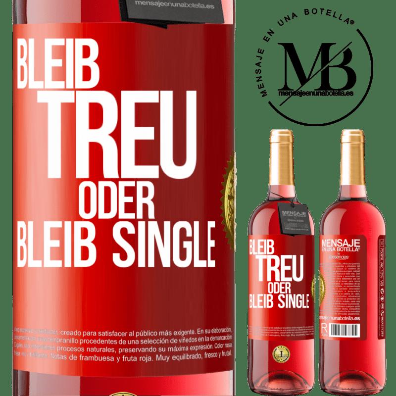 24,95 € Kostenloser Versand | Roséwein ROSÉ Ausgabe Bleib wahr oder bleib Single Rote Markierung. Anpassbares Etikett Junger Wein Ernte 2020 Tempranillo