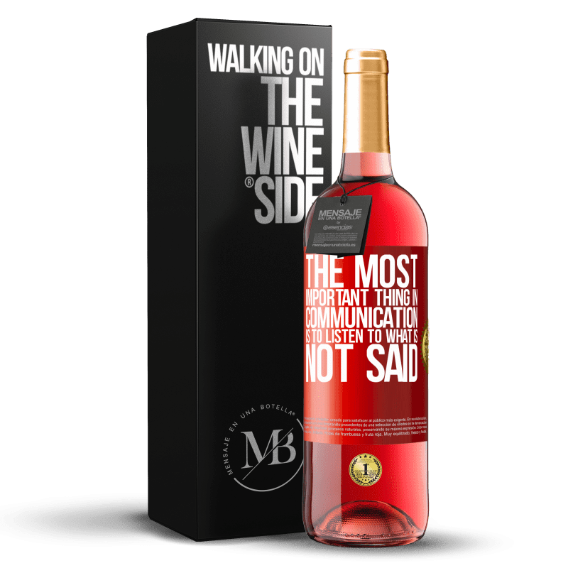 24,95 € Free Shipping | Rosé Wine ROSÉ Edition The most important thing in communication is to listen to what is not said Red Label. Customizable label Young wine Harvest 2020 Tempranillo