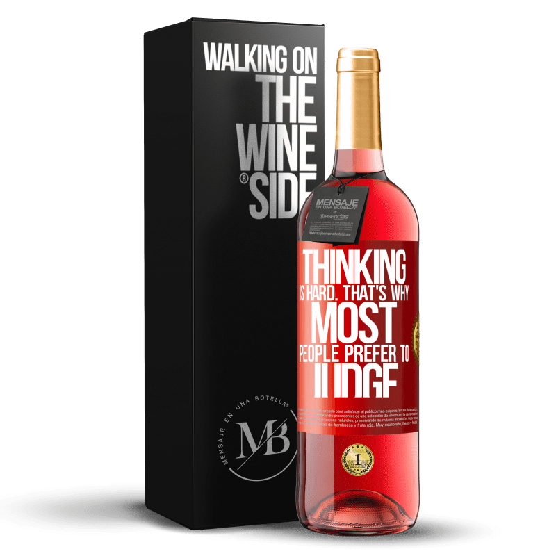 24,95 € Free Shipping | Rosé Wine ROSÉ Edition Thinking is hard. That's why most people prefer to judge Red Label. Customizable label Young wine Harvest 2020 Tempranillo
