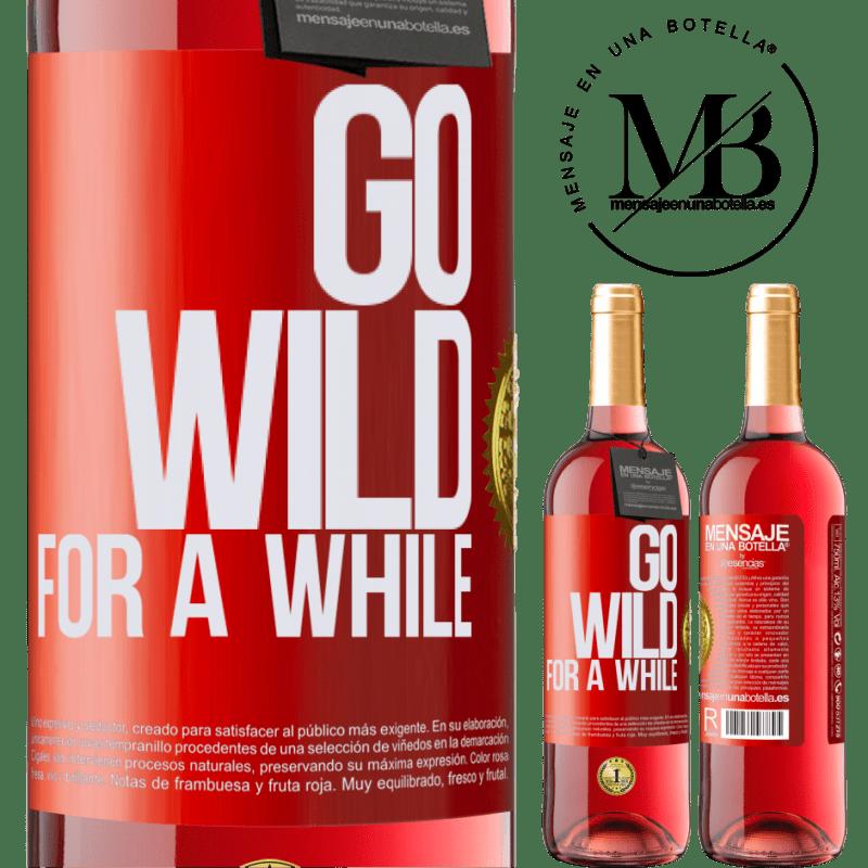 24,95 € Envoi gratuit | Vin rosé Édition ROSÉ Go wild for a while Étiquette Rouge. Étiquette personnalisable Vin jeune Récolte 2020 Tempranillo